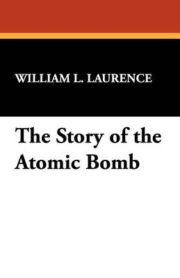 The Story of the Atomic Bomb (Paperback)