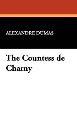 The Countess de Charny (Paperback)