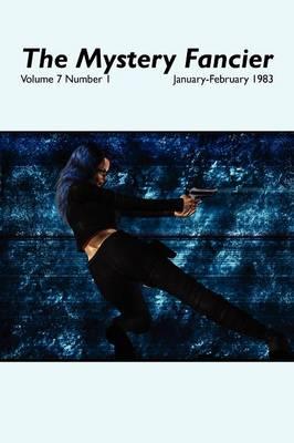 The Mystery Fancier (Vol. 7 No. 1) January-February 1983 (Paperback)