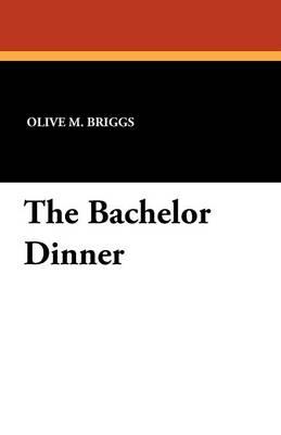 The Bachelor Dinner (Paperback)