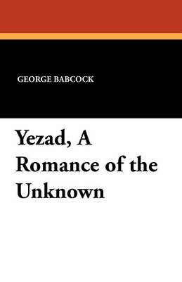 Yezad, a Romance of the Unknown (Paperback)