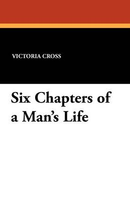 Six Chapters of a Man's Life (Paperback)