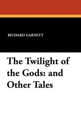The Twilight of the Gods: And Other Tales (Paperback)