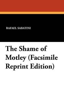 The Shame of Motley (Facsimile Reprint Edition) (Paperback)