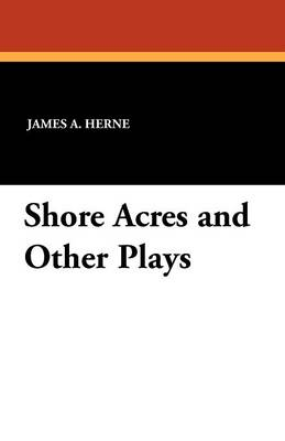 Shore Acres and Other Plays (Paperback)