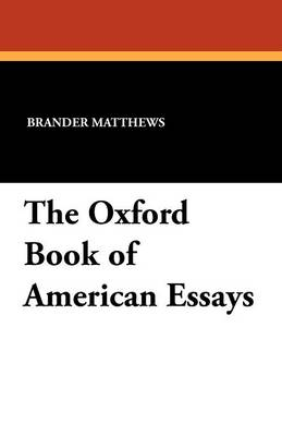 The Oxford Book of American Essays (Paperback)