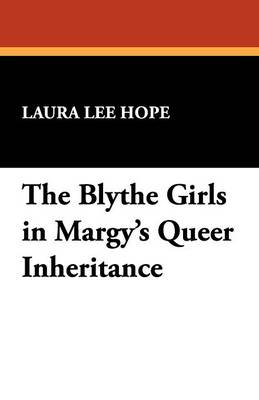 The Blythe Girls in Margy's Queer Inheritance (Paperback)