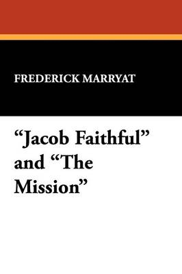 Jacob Faithful and the Mission (Paperback)