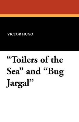 Toilers of the Sea and Bug Jargal (Paperback)