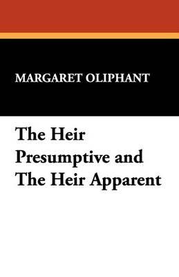 The Heir Presumptive and the Heir Apparent (Paperback)