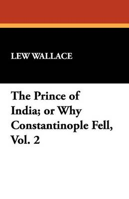 The Prince of India; Or Why Constantinople Fell, Vol. 2 (Paperback)
