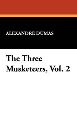 The Three Musketeers, Vol. 2 (Paperback)