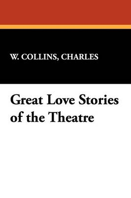 Great Love Stories of the Theatre (Paperback)