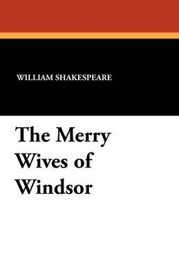 The Merry Wives of Windsor (Paperback)