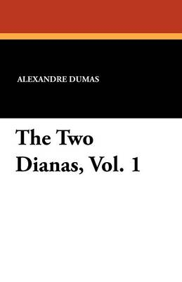 The Two Dianas, Vol. 1 (Paperback)