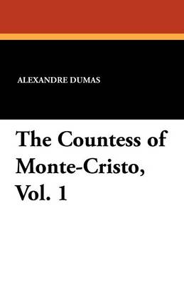 The Countess of Monte-Cristo, Vol. 1 (Paperback)