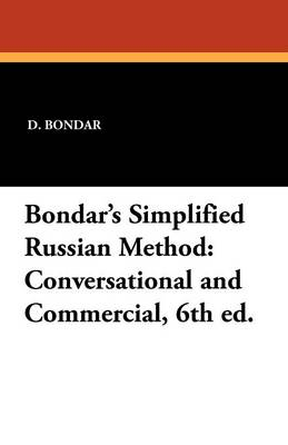 Bondar's Simplified Russian Method: Conversational and Commercial, 6th Ed. (Paperback)