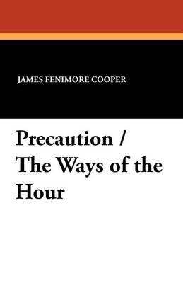 Precaution / The Ways of the Hour (Paperback)