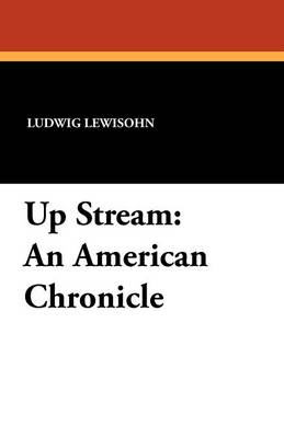 Up Stream: An American Chronicle (Paperback)