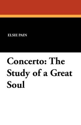 Concerto: The Study of a Great Soul (Paperback)