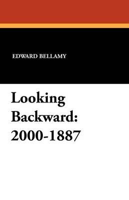 Looking Backward: 2000-1887 (Paperback)