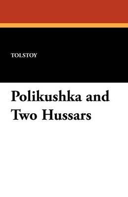 Polikushka and Two Hussars (Paperback)