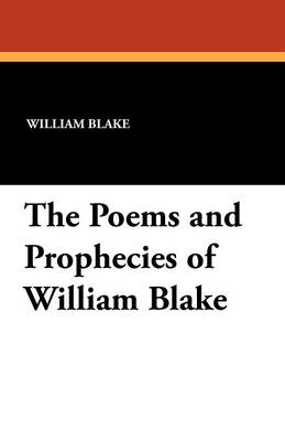 The Poems and Prophecies of William Blake (Paperback)