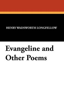 Evangeline and Other Poems (Paperback)
