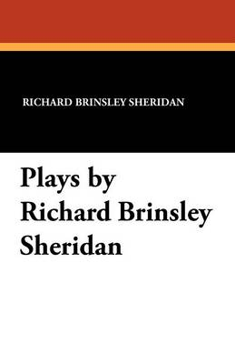 Plays by Richard Brinsley Sheridan (Paperback)