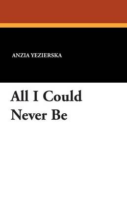 All I Could Never Be (Paperback)