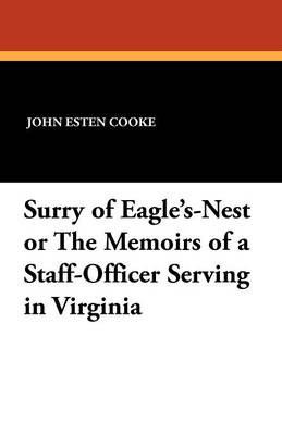 Surry of Eagle's-Nest or the Memoirs of a Staff-Officer Serving in Virginia (Paperback)