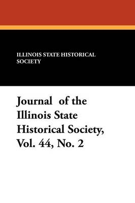Journal of the Illinois State Historical Society, Vol. 44, No. 2 (Paperback)