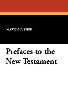 Prefaces to the New Testament (Paperback)