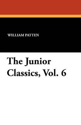 The Junior Classics, Vol. 6 (Paperback)