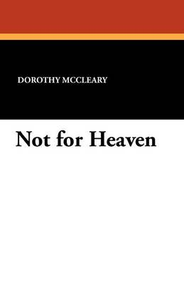 Not for Heaven (Paperback)