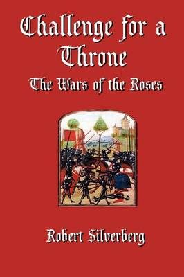 Challenge for a Throne: The Wars of the Roses (Paperback)