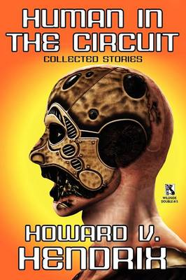 Human in the Circuit: Collected Stories / Perception of Depth: Collected Stories (Wildside Double #15) (Paperback)