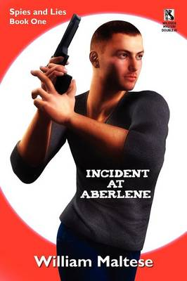 Incident at Aberlene: Spies and Lies, Book One / Incident at Brimzinsky: Spies and Lies, Book Two (Wildside Mystery Double #3) (Paperback)