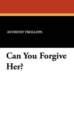Can You Forgive Her? (Paperback)