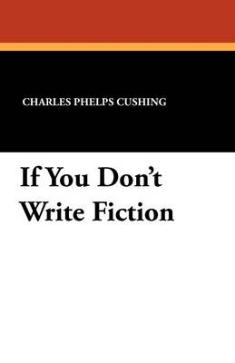If You Don't Write Fiction (Paperback)