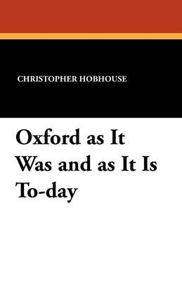 Oxford as It Was and as It Is To-Day (Paperback)