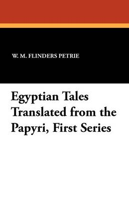 Egyptian Tales Translated from the Papyri, First Series (Paperback)