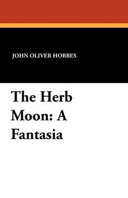 The Herb Moon: A Fantasia (Paperback)
