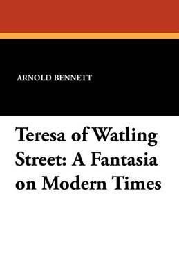 Teresa of Watling Street: A Fantasia on Modern Times (Paperback)