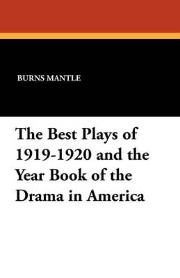The Best Plays of 1919-1920 and the Year Book of the Drama in America (Paperback)