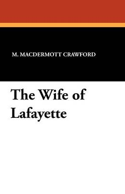 The Wife of Lafayette (Paperback)