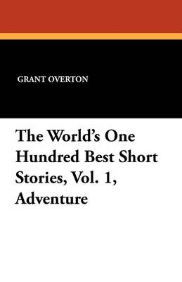 The World's One Hundred Best Short Stories, Vol. 1, Adventure (Paperback)
