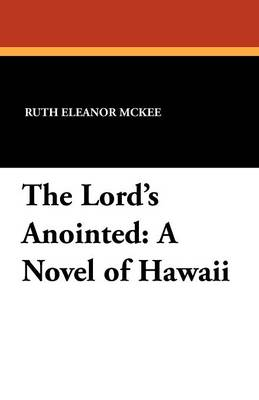 The Lord's Anointed: A Novel of Hawaii (Paperback)
