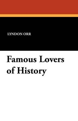 Famous Lovers of History (Paperback)