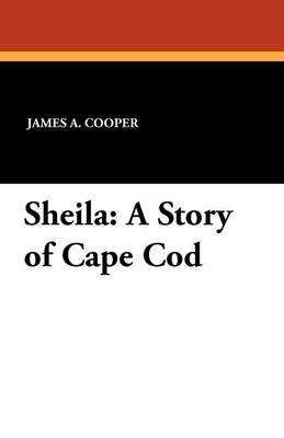 Sheila: A Story of Cape Cod (Paperback)